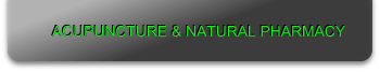 ACUPUNCTURE & NATURAL PHARMACY