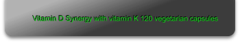 Vitamin D Synergy with vitamin K 120 vegetarian capsules