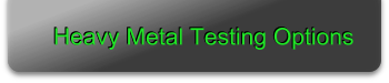 Heavy Metal Testing Options